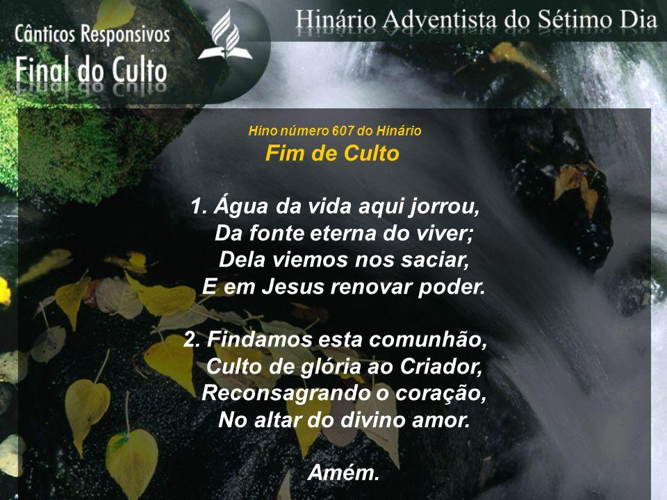Hino número 607 do Hinário Fim de Culto 1.