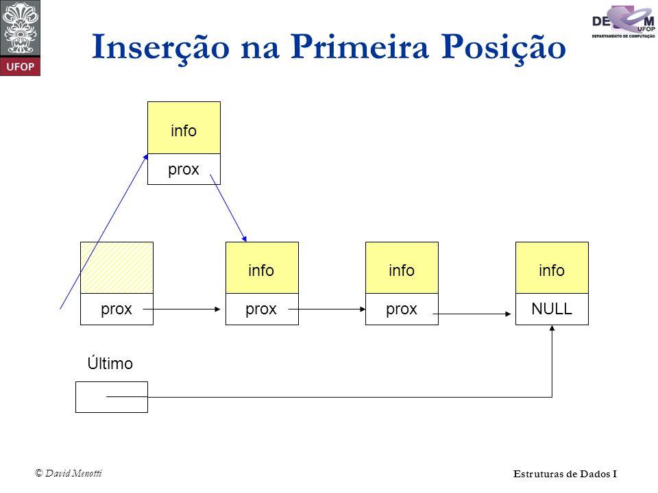 © David Menotti Estruturas de Dados I Operações sobre Lista Usando Apontadores (sem cabeça) int LRetira(TLista* pLista, TItem* pItem) { TCelula* pAux; if (LEhVazia(pLista)) return 0; *pItem = pLista->pPrimeiro->Item; pAux = pLista->pPrimeiro; pLista->pPrimeiro = pLista->pPrimeiro->pProx; free(pAux); if (pLista->pPrimeiro == NULL) pLista->pUltimo = NULL; /* lista vazia */ return 1; }