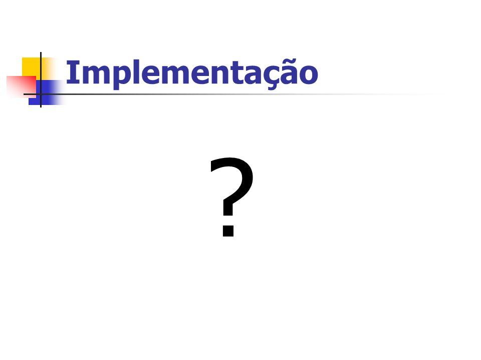 Implementação ?
