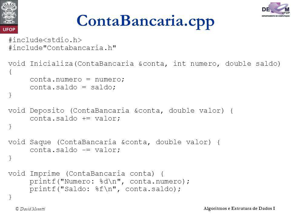 © David Menotti Algoritmos e Estrutura de Dados I ContaBancaria.cpp #include #include