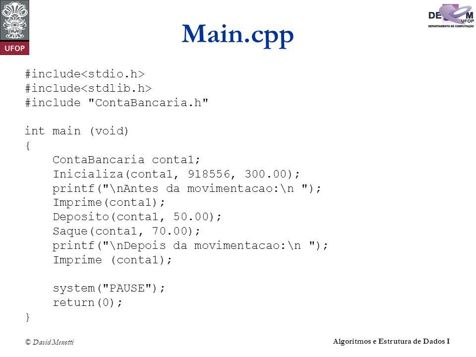 © David Menotti Algoritmos e Estrutura de Dados I Main.cpp #include #include