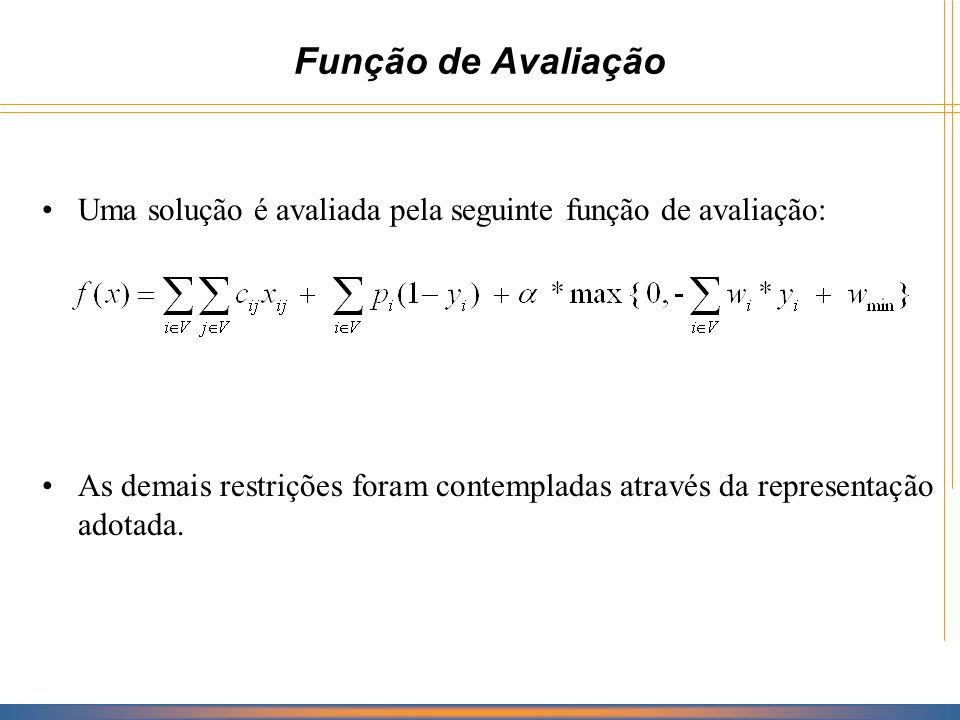 Estruturas de Vizinhança m 1 : Retirar vértice de maior economia economia (k) = c ik + c kj – c ij – p k N 1 (s) = {s : s + m 1 } Solução (s) 0 3 1 5 vértice com maior economia de remoção Solução (s) 0 3 5 i k j