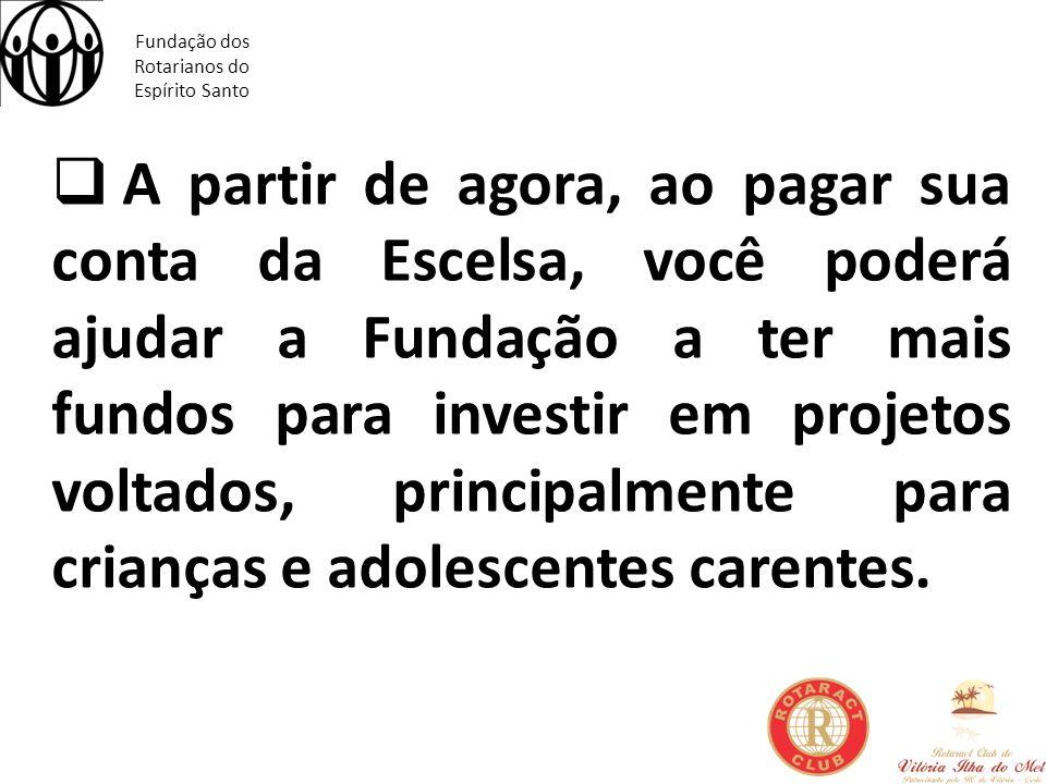 Fundação dos Rotarianos do Espírito Santo Que tal doar quantias como 3, 4,5, 10, 20 ou 50 reais por mês de forma automática e contribuir para que os nossos projetos sociais se fortaleçam?