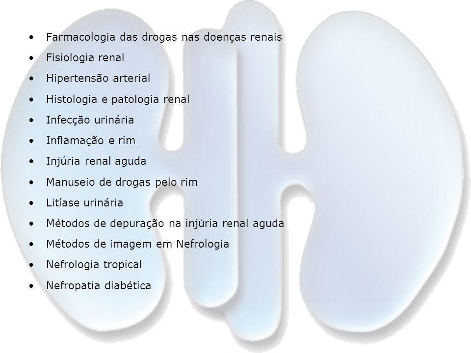 Farmacologia das drogas nas doenças renais Fisiologia renal Hipertensão arterial Histologia e patologia renal Infecção urinária Inflamação e rim Injúr