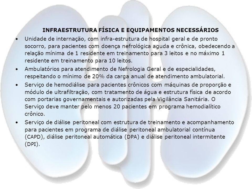 INFRAESTRUTURA FÍSICA E EQUIPAMENTOS NECESSÁRIOS Unidade de internação, com infra-estrutura de hospital geral e de pronto socorro, para pacientes com