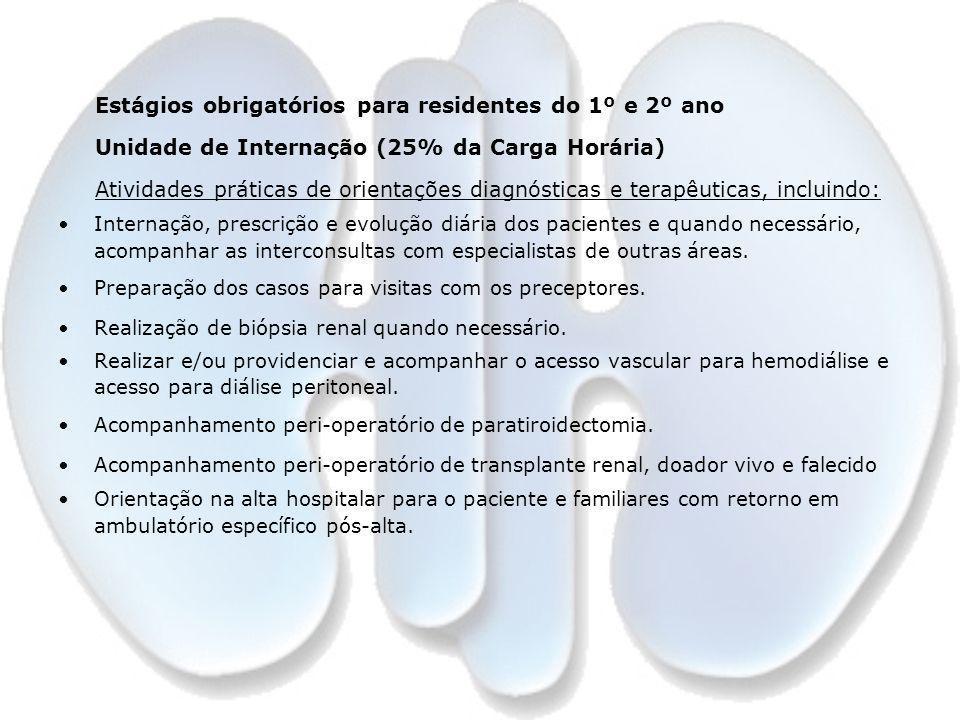 Ambulatório de Nefrologia Geral e Especialidades (20% da Carga Horária) Planejamento, diagnóstico e terapêutica das diferentes afecções nefrológicas incluindo: Seguimento de pacientes transplantados e doadores de rins.