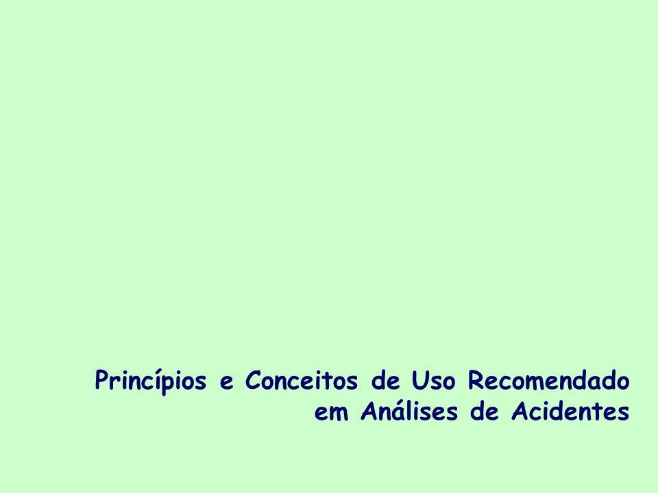 Princípios e Conceitos de Uso Recomendado em Análises de Acidentes