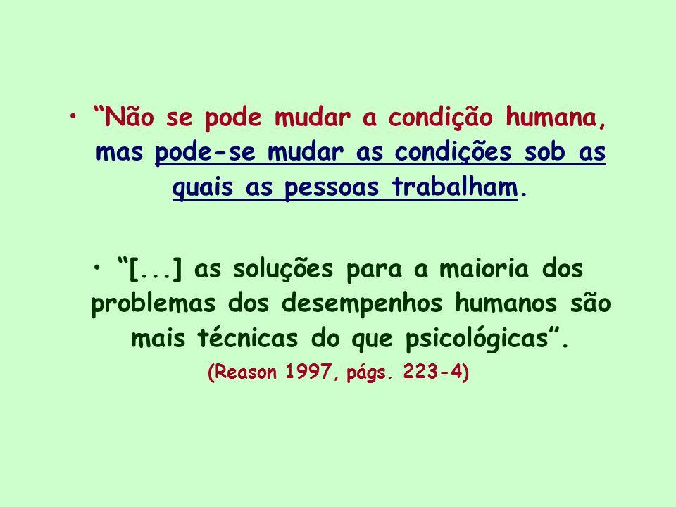 Não se pode mudar a condição humana, mas pode-se mudar as condições sob as quais as pessoas trabalham. [...] as soluções para a maioria dos problemas