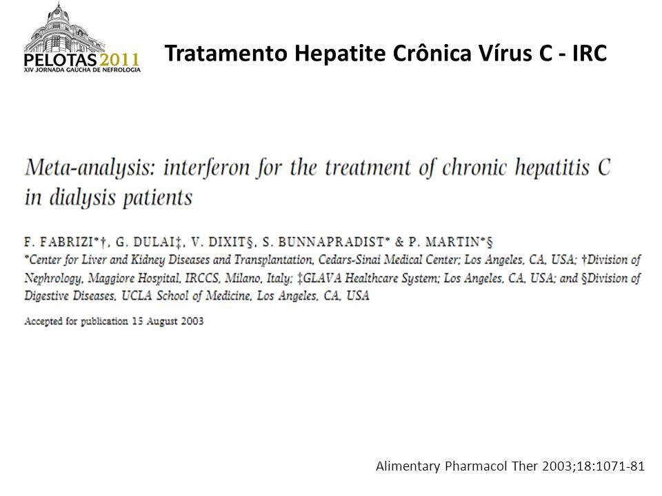 Tratamento Hepatite Crônica Vírus C - IRC Alimentary Pharmacol Ther 2003;18:1071-81
