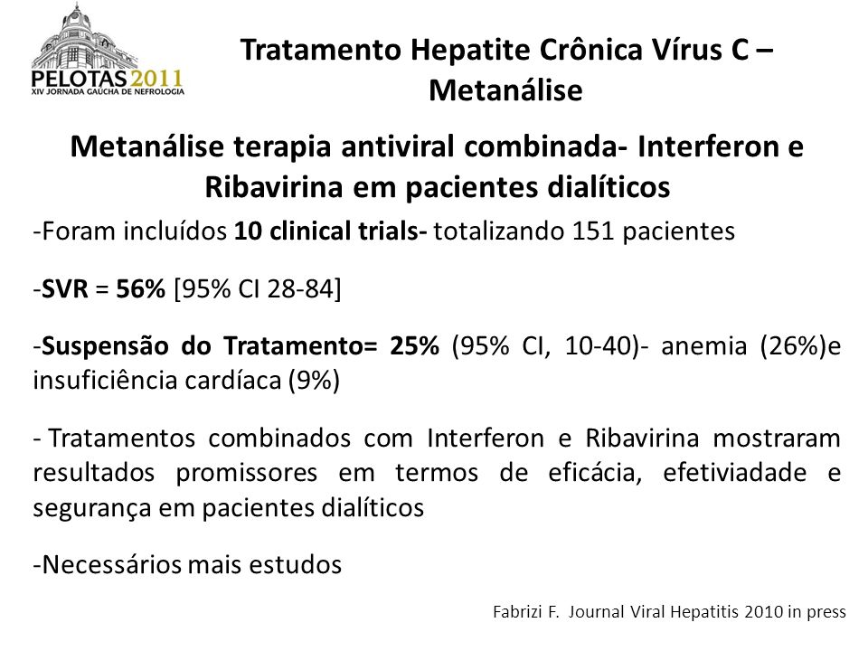 Metanálise terapia antiviral combinada- Interferon e Ribavirina em pacientes dialíticos -Foram incluídos 10 clinical trials- totalizando 151 pacientes