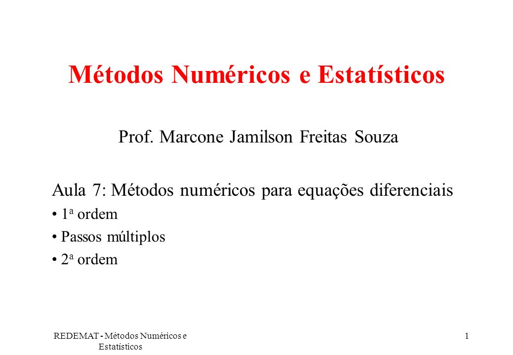 REDEMAT - Métodos Numéricos e Estatísticos 22 - 4u 11 + u 21 + u 12 = -200 u 11 - 4u 21 + u 22 = -200 u 11 - 4u 12 + u 22 = -100 u 21 +u 12 - 4u 22 = -100 Dando como resultados u 11 = u 21 = 87,5 (88,1) u 12 = u 22 = 62,5 (61,9)