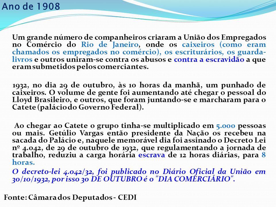 Um grande número de companheiros criaram a União dos Empregados no Comércio do Rio de Janeiro, onde os caixeiros (como eram chamados os empregados no