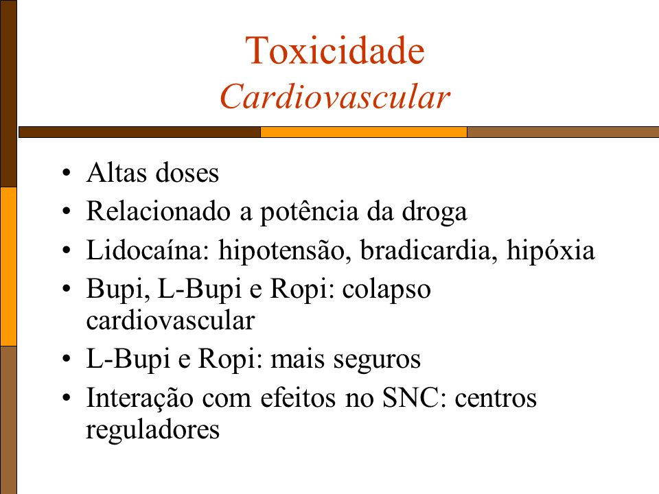 Toxicidade Cardiovascular Altas doses Relacionado a potência da droga Lidocaína: hipotensão, bradicardia, hipóxia Bupi, L-Bupi e Ropi: colapso cardiovascular L-Bupi e Ropi: mais seguros Interação com efeitos no SNC: centros reguladores