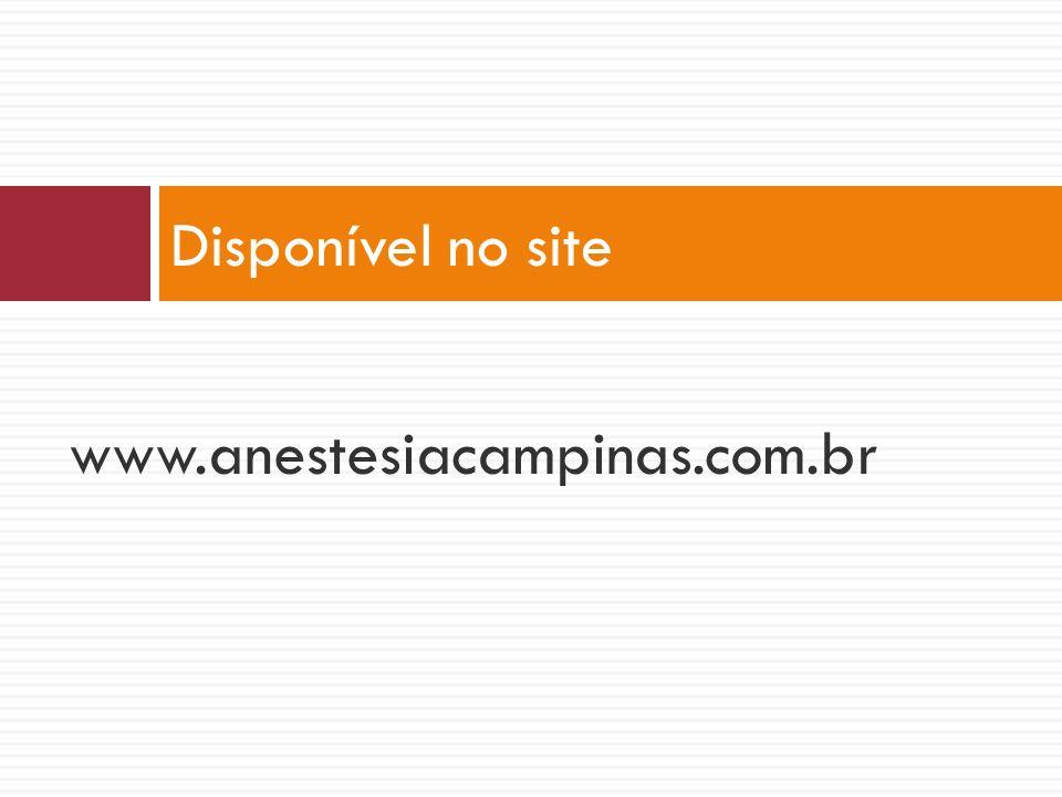 www.anestesiacampinas.com.br Disponível no site