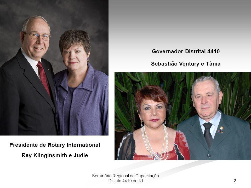 2 Seminário Regional de Capacitação Distrito 4410 de RI Presidente de Rotary International Ray Klinginsmith e Judie Governador Distrital 4410 Sebastião Ventury e Tânia