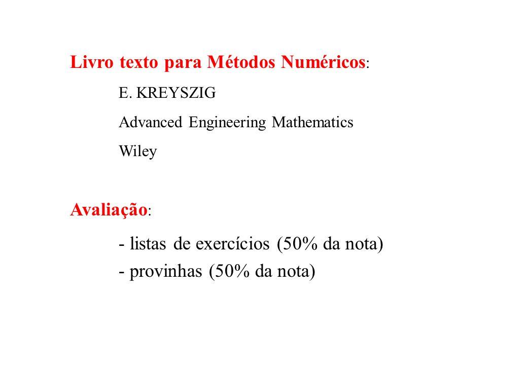 Propagação de erros Seja y uma função das variáveis x 1, x 2, x 3,...