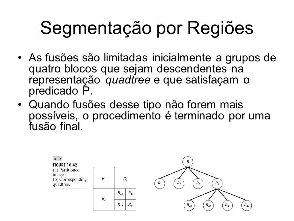 Segmentação por Regiões As fusões são limitadas inicialmente a grupos de quatro blocos que sejam descendentes na representação quadtree e que satisfaç
