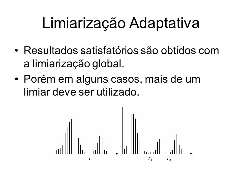 Limiarização Adaptativa Resultados satisfatórios são obtidos com a limiarização global. Porém em alguns casos, mais de um limiar deve ser utilizado.