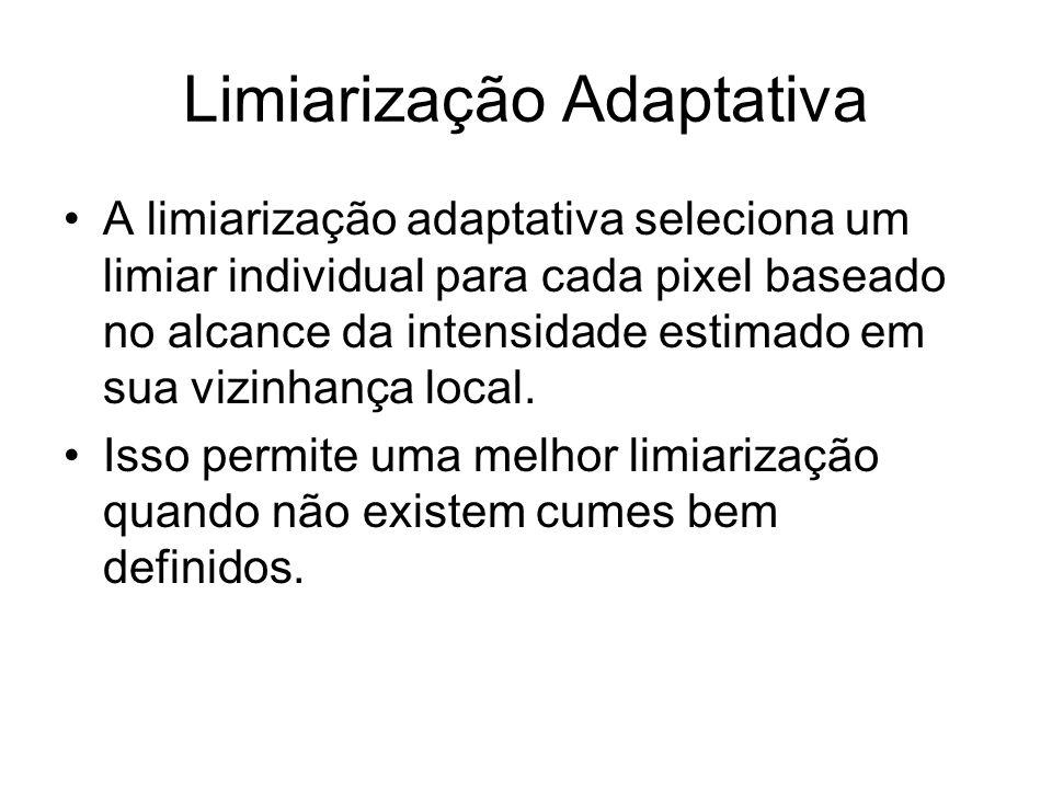Limiarização Adaptativa Mecanismo para limiarização adaptativa –A imagem original é dividida em sub-imagens –Um limiar é determinado independentemente para cada região –Cada imagem R i é então processada usando um limiar local –Uma nova imagem R = U R i