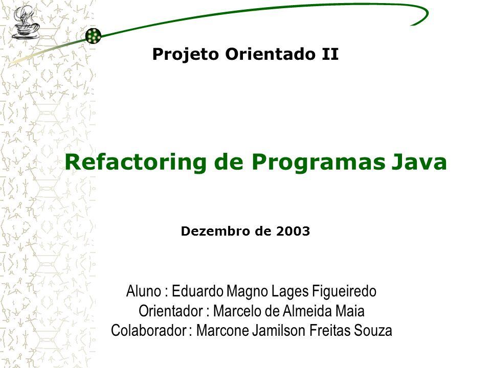 Motivação / Problema Refactorings A ferramenta de refactoring JMT Métricas de código fonte (JSystemInfo) Função de avaliação da qualidade do software Heurística para aplicação automática Exemplo de código refabricado Conclusões Trabalhos futuros 2 Tópicos da Apresentação