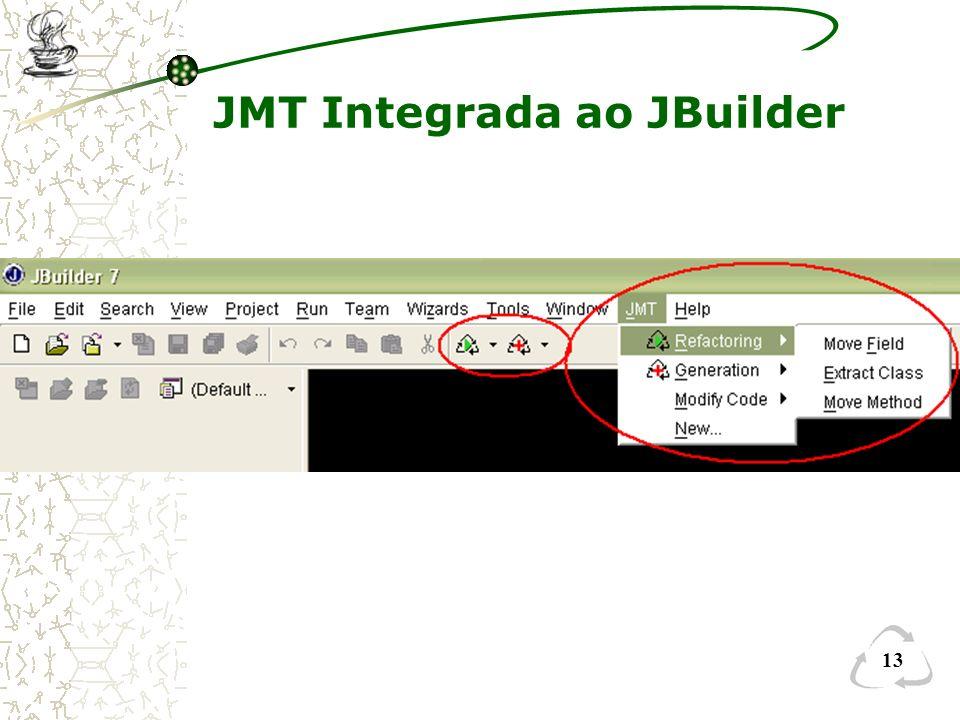 Demonstração da Ferramenta JMT Integrada ao JBuilder 13 JMT Integrada ao JBuilder