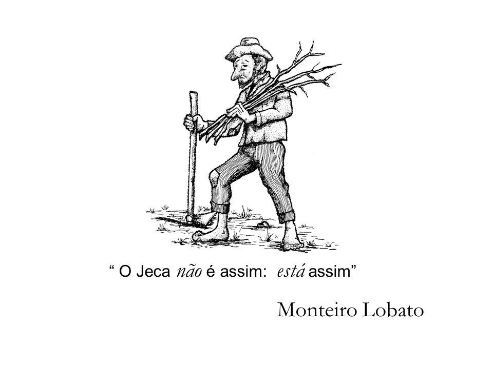 O Jeca não é assim: está assim Monteiro Lobato