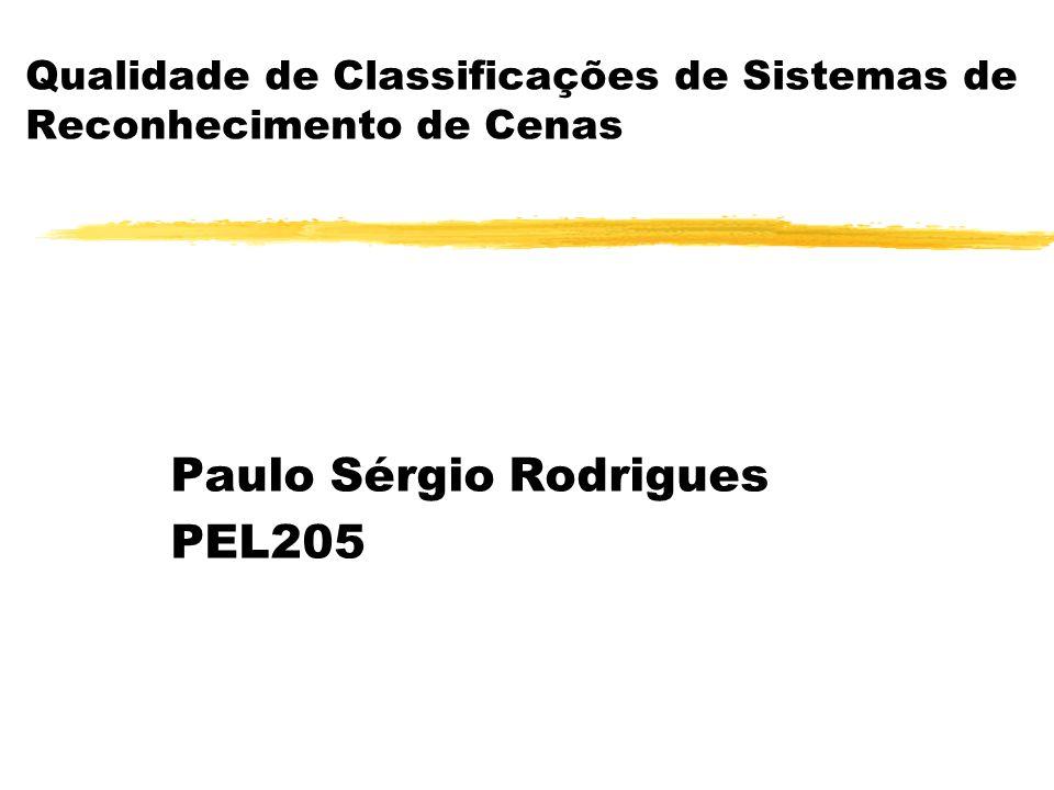 Qualidade de Classificações de Sistemas de Reconhecimento de Cenas Paulo Sérgio Rodrigues PEL205