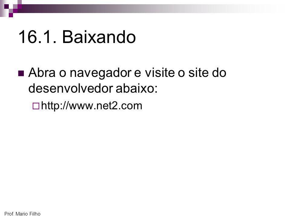 16.1. Baixando Abra o navegador e visite o site do desenvolvedor abaixo: http://www.net2.com