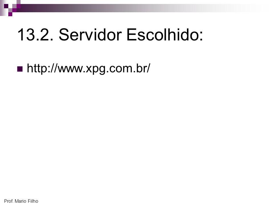 Prof. Mario Filho 13.2. Servidor Escolhido: http://www.xpg.com.br/