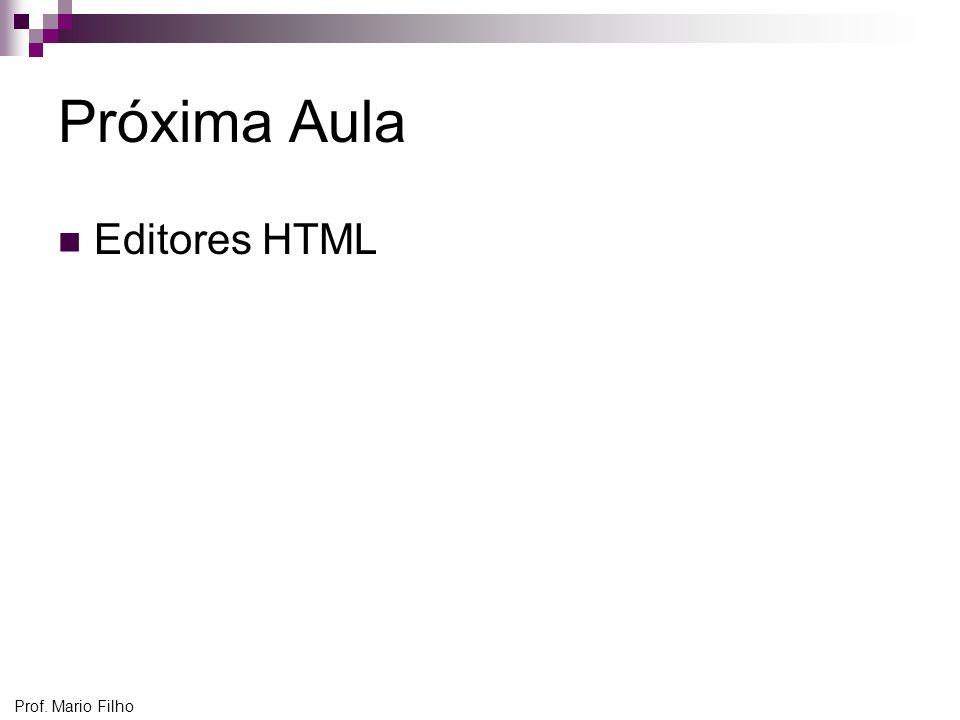 Próxima Aula Editores HTML