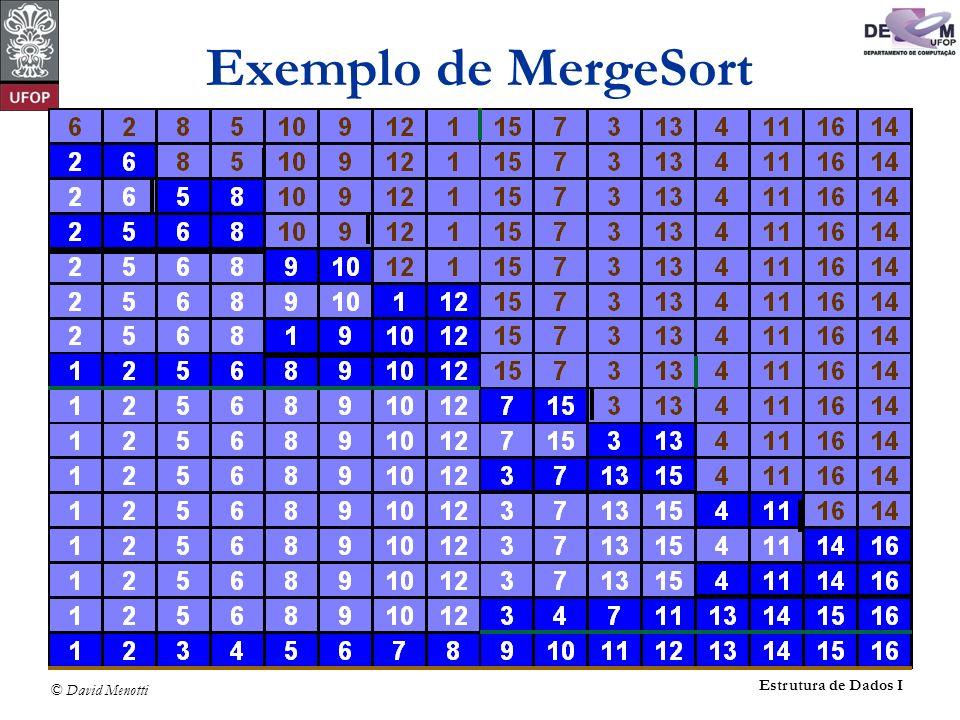 © David Menotti Estrutura de Dados I Exemplo de MergeSort