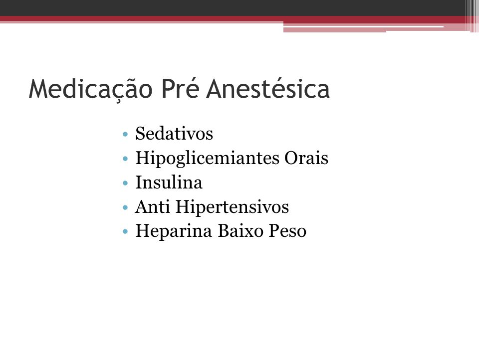 Medicação Pré Anestésica Sedativos Hipoglicemiantes Orais Insulina Anti Hipertensivos Heparina Baixo Peso