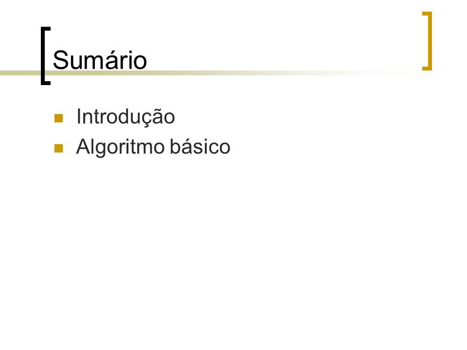 Sumário Introdução Algoritmo básico