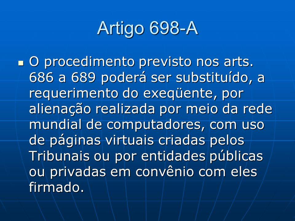 Artigo 698-A O procedimento previsto nos arts.