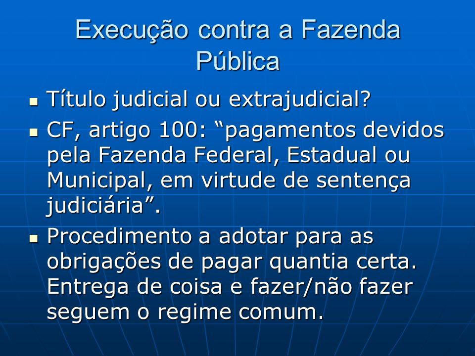 Execução contra a Fazenda Pública Título judicial ou extrajudicial.