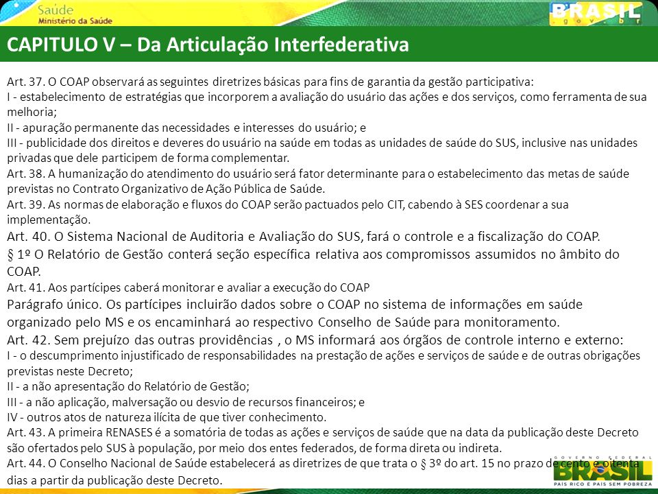 CAPITULO V – Da Articulação Interfederativa Art. 37. O COAP observará as seguintes diretrizes básicas para fins de garantia da gestão participativa: I