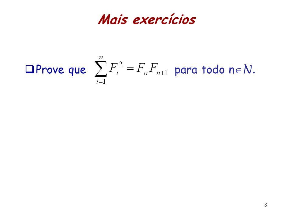 Mais exercícios Prove que para todo n N. 8