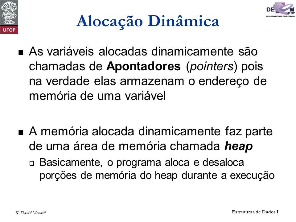 © David Menotti Estruturas de Dados I Passagem de Parâmetros (C) void SomaUm(int x, int *y) { x = x + 1; *y = (*y) + 1; printf( Funcao SomaUm: %d %d\n , x, *y); } int main() { int a=0, b=0; SomaUm(a, &b); printf( Programa principal: %d %d\n , a, b); } 1 0 1