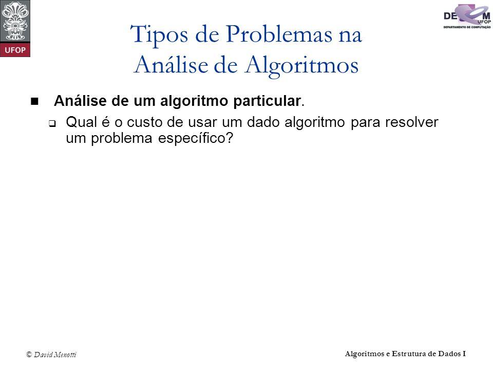 © David Menotti Algoritmos e Estrutura de Dados I Qual a função de complexidade para este novo algoritmo.