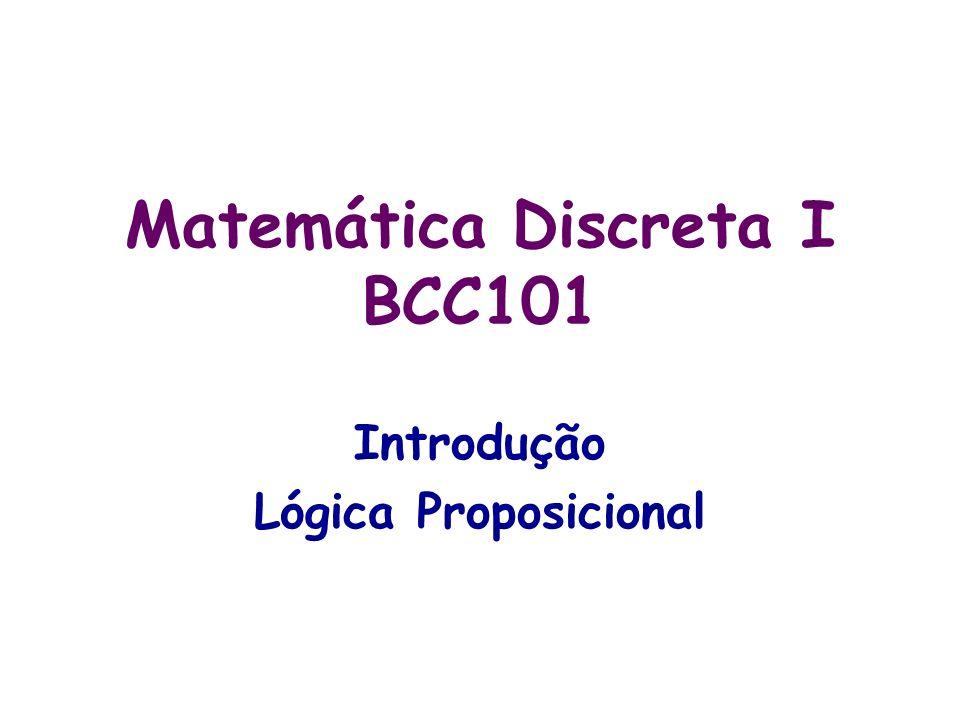 Matemática Discreta I BCC101 Introdução Lógica Proposicional