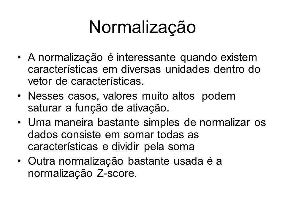 Normalização A normalização é interessante quando existem características em diversas unidades dentro do vetor de características. Nesses casos, valor