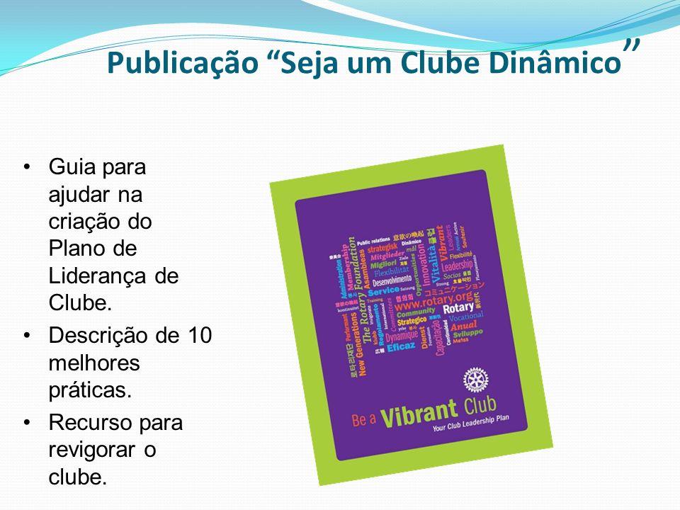 Publicação Seja um Clube Dinâmico Guia para ajudar na criação do Plano de Liderança de Clube. Descrição de 10 melhores práticas. Recurso para revigora