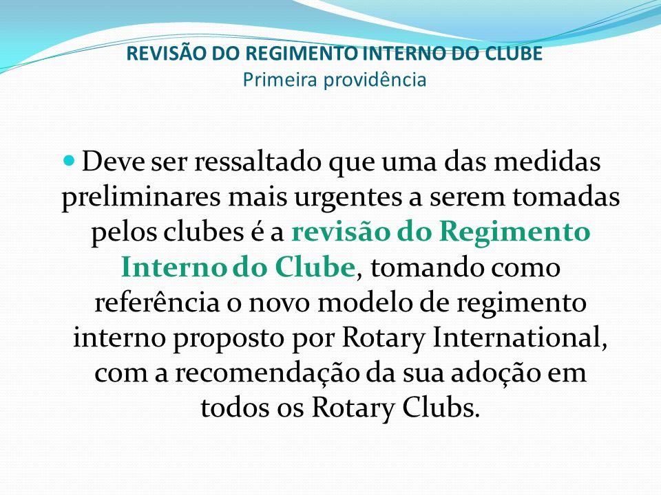 REVISÃO DO REGIMENTO INTERNO DO CLUBE Primeira providência Deve ser ressaltado que uma das medidas preliminares mais urgentes a serem tomadas pelos cl