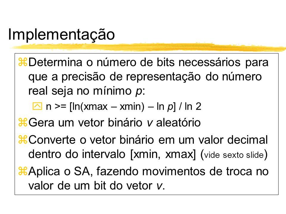 Implementação Determina o número de bits necessários para que a precisão de representação do número real seja no mínimo p: n >= [ln(xmax – xmin) – ln