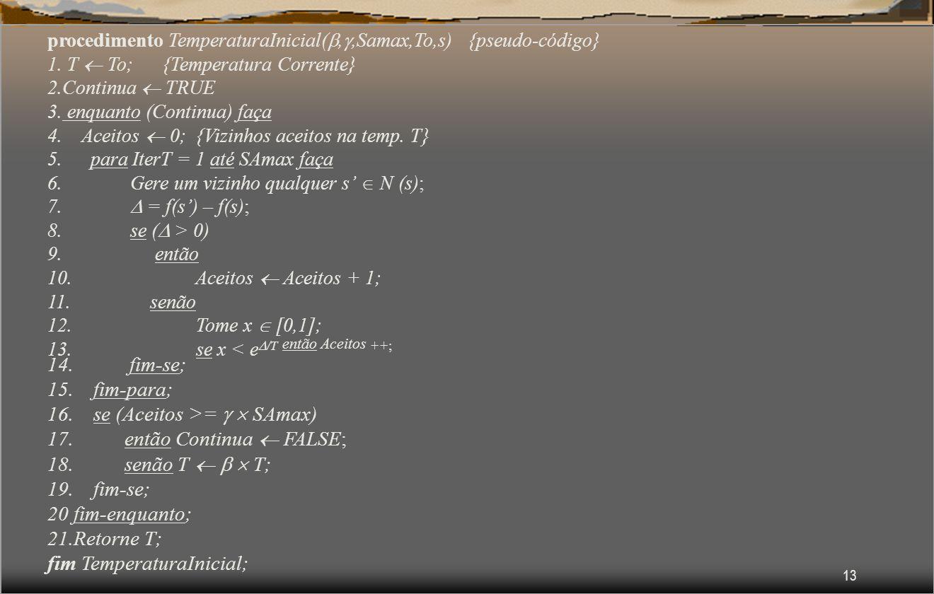 13 procedimento TemperaturaInicial(,,Samax,To,s) {pseudo-código} 1.