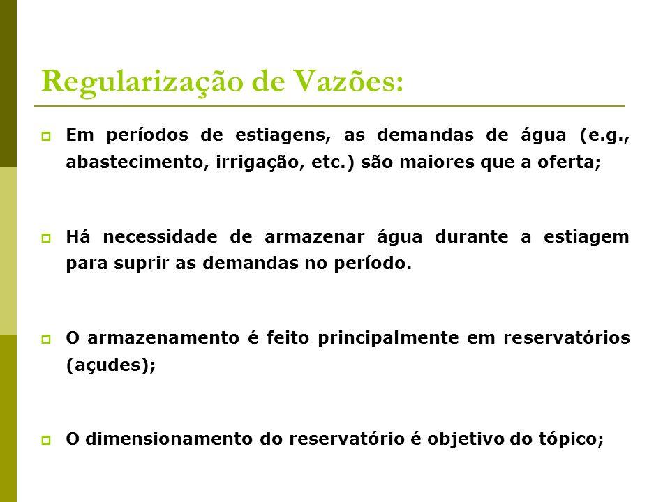 Regularização de Vazões: Em períodos de estiagens, as demandas de água (e.g., abastecimento, irrigação, etc.) são maiores que a oferta; Há necessidade