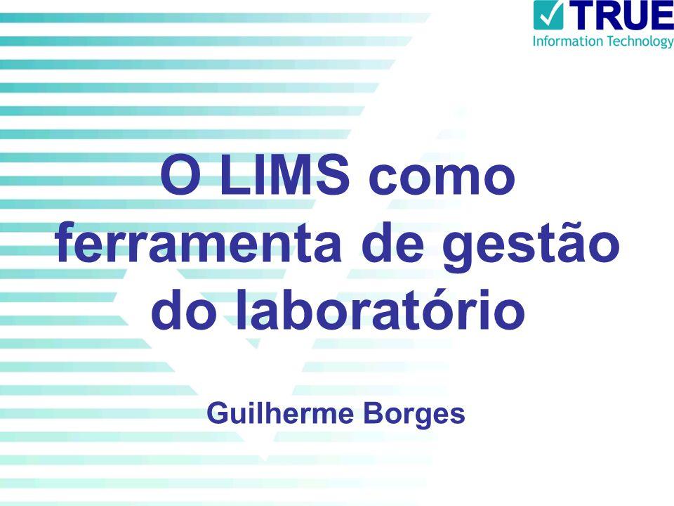 O LIMS como ferramenta de gestão do laboratório Guilherme Borges