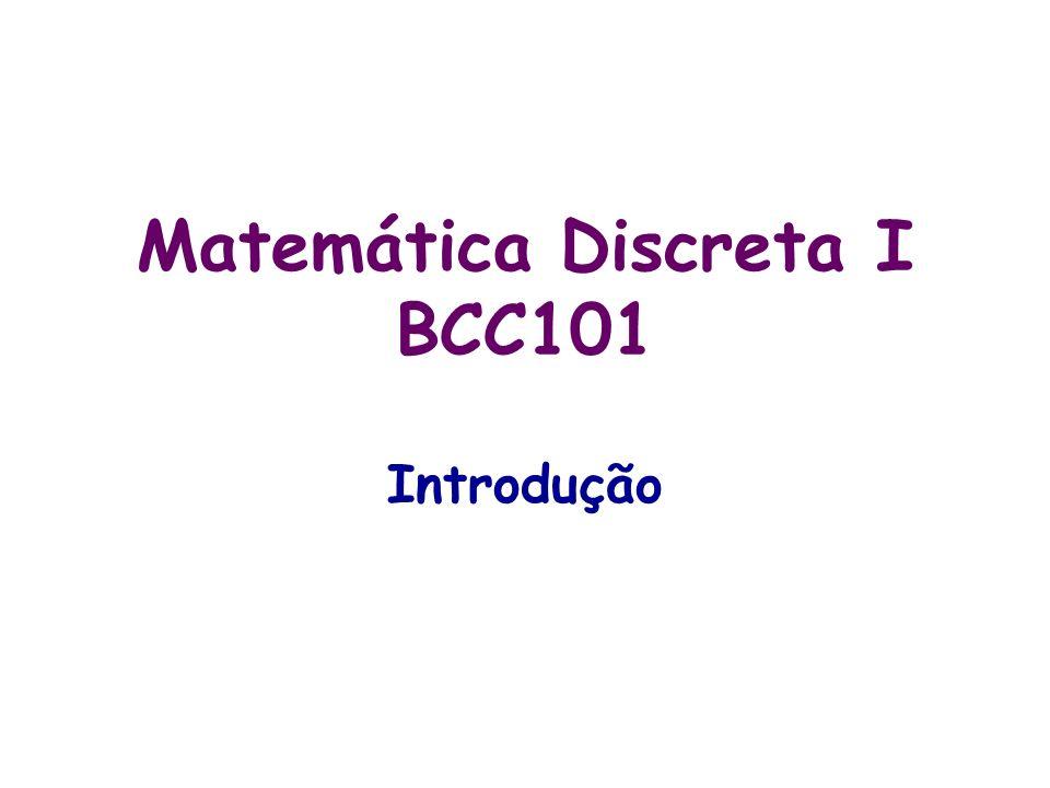 Matemática Discreta I BCC101 Introdução