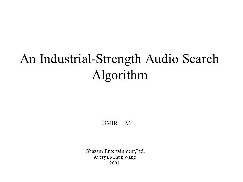 Searching Para realizar uma pesquisa o processo de Fingerprint descrito acima é executado em uma amostra desconhecida de áudio para gerar um conjunto de hash-tokens.