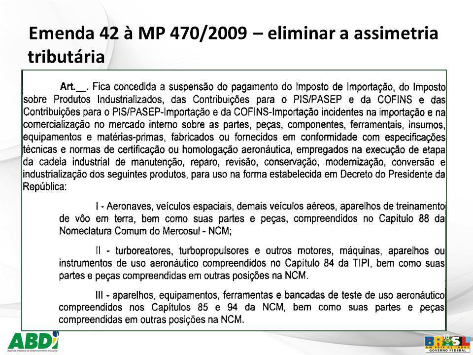 10 Emenda 42 à MP 470/2009 – eliminar a assimetria tributária